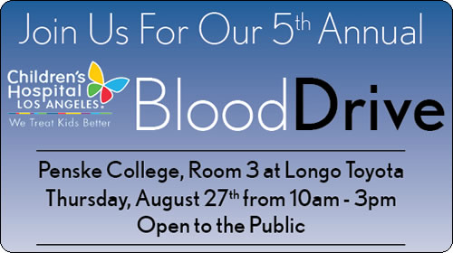 5th Annual Blood Drive for Children's Hospital LA - Thursday August 27th from 10AM to 3PM - Penske College - Room 3